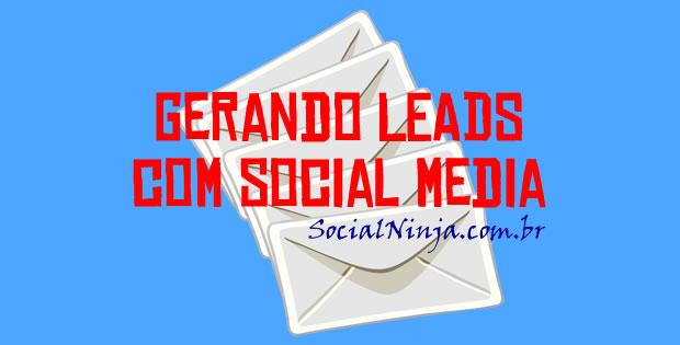 Como Criar uma Estratégia de Geração de Leads com Social Media