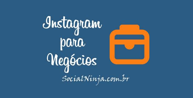Conheça o Instagram Para Negócios