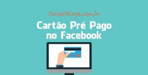 Utilizando Cartão Internacional Pré-Pago no Facebook