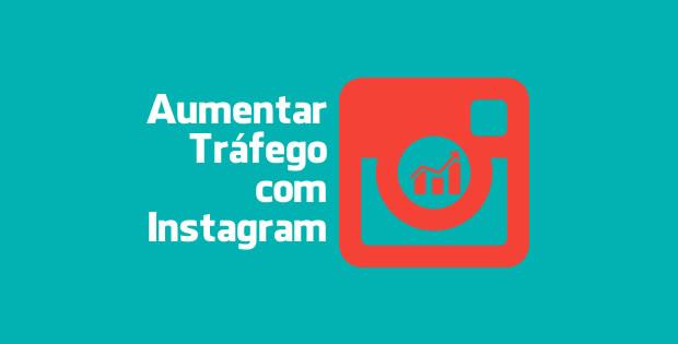 Aumente seu Tráfego com o Instagram