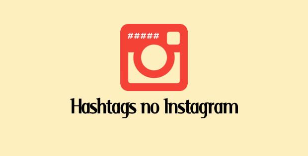Hashtags no Instagram: Melhore suas Postagens
