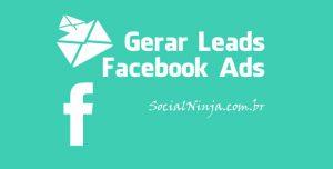Facebook Ads: Criando Campanhas Para Gerar Leads