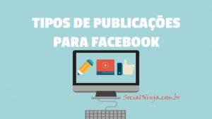Tipos de Publicação Para Facebook