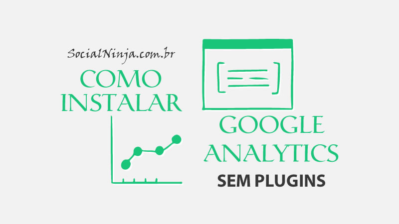 Como Instalar Google Analytics no Wordpress (ou Sites em PHP) Sem Plugins