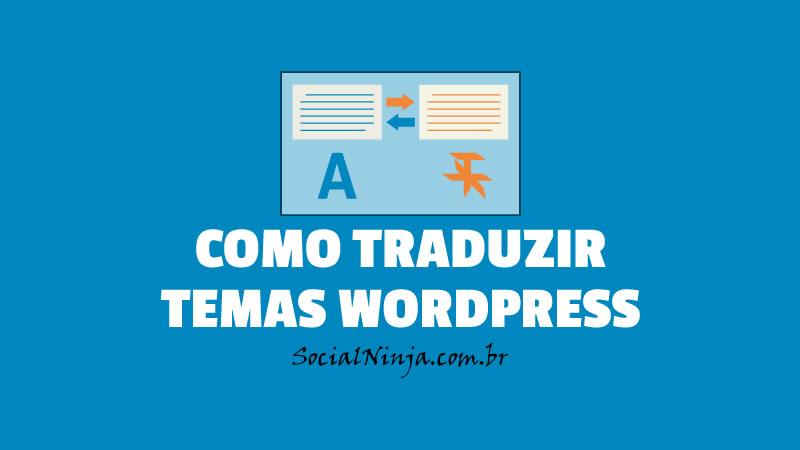 Tradução Wordpress: Como Traduzir Temas Wordpress