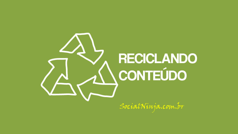 Guia Para Reciclar o Conteúdo de Seu Blog