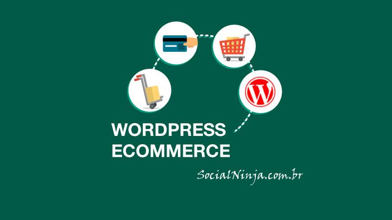Criando Uma Loja Virtual Com Wordpress