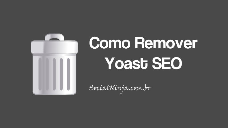 Como Remover (Completamente) o Plugin Yoast SEO