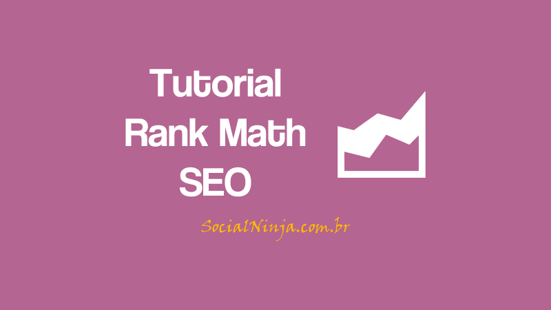 Rank Math: Tutorial do Melhor Plugin de SEO Para Wordpress