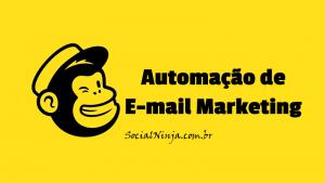 Mailchimp: Como Criar Uma Automação de E-mail Marketing no WordPress